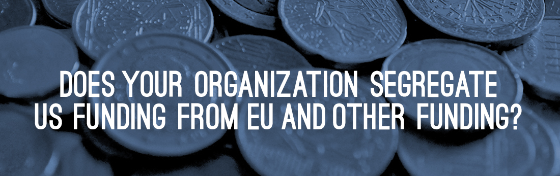 Does Your Organization Segregate US Funding from EU and Other Funding?
